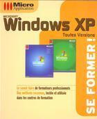 Couverture du livre « Windows Xp Toutes Versions - Se Former ! » de Collectif aux éditions Micro Application