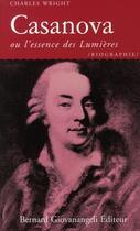 Couverture du livre « Casanova ; ou l'essence des Lumières » de Charles Wright aux éditions Giovanangeli Artilleur