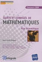 Couverture du livre « Sujets et corrigés de mathématiques ; voie scientifique (concours 2009) » de Jean-Louis Roque aux éditions Studyrama