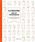Couverture du livre « La reliure : art et techniques » de Collectif aux éditions Editions Vial
