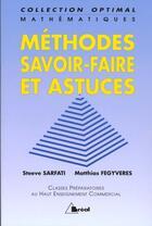 Couverture du livre « Méthodes, savoir-faire et astuces » de Steeve Sarfati et Matthias Fegyveres aux éditions Breal