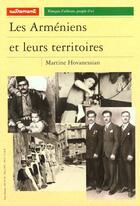 Couverture du livre « Les armeniens et leurs territoires » de Martine Hovanessian aux éditions Autrement