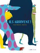 Couverture du livre « Ils arrivent... » de Sylvie Neeman aux éditions La Joie De Lire