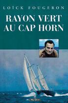 Couverture du livre « Rayon vert au cap horn » de Loick Fougeron aux éditions Maitres Du Vent