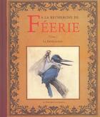 Couverture du livre « À la recherche de Féérie t.1 ; la révélation » de Monge/Ferronniere aux éditions Au Bord Des Continents