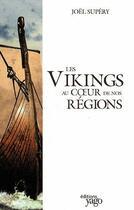 Couverture du livre « Les vikings au coeur de nos régions » de Joel Supery aux éditions Yago