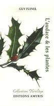 Couverture du livre « L' Audace Et Les Plantes » de Guy Fuinel aux éditions Amyris