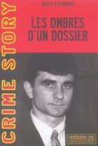 Couverture du livre « Les ombres d'un dossier » de Colombani R aux éditions Scenes De Crime