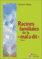 Couverture du livre « Racine familale de la mal a dit t.2 » de Gerard Athias aux éditions Pictorus