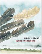 Couverture du livre « Gunter grass sechs jahrzehnte » de Gunter Grass aux éditions Steidl