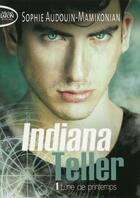 Couverture du livre « Indiana Teller t.1 » de Sophie Audouin-Mamikonian aux éditions Michel Lafon Poche