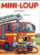 Couverture du livre « Mini-Loup pompier » de Philippe Matter aux éditions Hachette Enfants