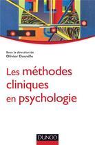 Couverture du livre « Les méthodes cliniques en psychologie » de Olivier Douville aux éditions Dunod