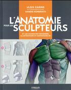 Couverture du livre « L'anatomie pour les sculpteurs et les character designers, illustrateurs et animateurs 3D » de Uldis Zarins et Sandis Kondrats aux éditions Eyrolles