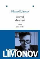 Couverture du livre « Journal d'un raté (édition 2011) » de Edouard Limonov aux éditions Albin Michel