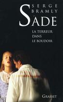 Couverture du livre « Sade - la terreur dans le boudoir » de Serge Bramly aux éditions Grasset Et Fasquelle