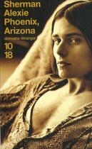 Couverture du livre « Phoenix arizona » de Sherman Alexie aux éditions 10/18