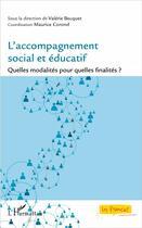 Couverture du livre « L'accompagnement social et éducatif ; quelles modalités pour quelles finalités ? » de Maurice Corond et Valerie Becquet aux éditions L'harmattan