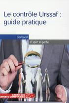 Couverture du livre « Le controle urssaf : guide pratique » de Nicolas Tarneaud et Emmanuelle Dupeux Lotteri aux éditions Oec