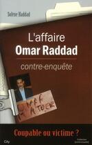 Couverture du livre « L'affaire Omar Raddad contre enquête » de Solene Haddad aux éditions City
