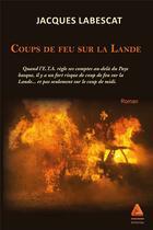Couverture du livre « Coups de feu sur la lande » de Jacques Labescat aux éditions Anfortas