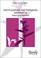 Couverture du livre « Encyclopedie des therapies naturelles » de Guy Avril aux éditions Dangles