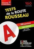 Couverture du livre « Code Rousseau ; test de la route ; 160 questions type examen (édition 2021) » de Collectif aux éditions Codes Rousseau