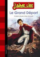 Couverture du livre « Le grand départ » de Christian Leourier et Marc Simonetti aux éditions Bayard Jeunesse