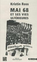 Couverture du livre « Mai 68 et ses vies ultérieures » de Kristin Ross aux éditions Agone