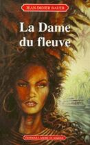 Couverture du livre « Dame du fleuve » de Jean-Didier Bauer aux éditions L'ancre De Marine