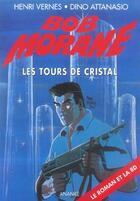 Couverture du livre « Bob Morane ; les tours de cristal » de Dino Attanasio et Henri Vernes aux éditions Ananke