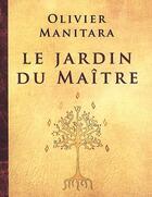 Couverture du livre « Le jardin du maître » de Olivier Manitara aux éditions Ultima