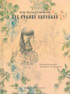 Couverture du livre « Les cygnes sauvages » de Hans Christian Andersen et Joanna Concejo aux éditions Notari
