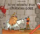 Couverture du livre « La vie secrète d'un château-fort » de Daniel Muller aux éditions Nord-sud