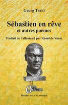 Couverture du livre « Sébastien en rêve et autres poèmes » de Georg Trakl aux éditions Orizons