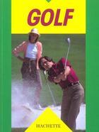Couverture du livre « Golf » de A Kolbing et J Bradley aux éditions Hachette Pratique