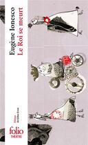 Couverture du livre « Le roi se meurt » de Eugene Ionesco aux éditions Gallimard