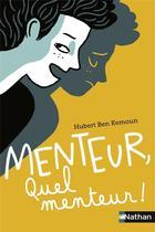 Couverture du livre « Menteur, quel menteur ! » de Hubert Ben Kemoun et Cecile Becq aux éditions Nathan
