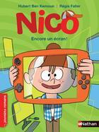 Couverture du livre « Nico ; encore un écran » de Hubert Ben Kemoun et Regis Faller aux éditions Nathan