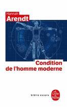 Couverture du livre « Condition de l'homme moderne » de Hannah Arendt aux éditions Lgf