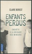 Couverture du livre « Enfants perdus ; enquête à la brigade des mineurs » de Claire Berest aux éditions Pocket
