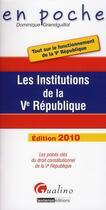Couverture du livre « Les institutions de la V République (édition 2010) » de Grandguillot Dominiq aux éditions Gualino