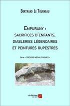 Couverture du livre « Empurany : sacrifices d'enfants, diableries légendaires et peintures rupestres » de Bertrand Le Tourneau aux éditions Editions Du Net