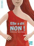Couverture du livre « Elle a dit non ! » de Sylvie Serprix et Helene Leroy aux éditions Talents Hauts