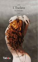 Couverture du livre « L'esclave » de Eva Delambre aux éditions Tabou