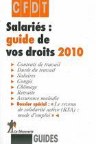 Couverture du livre « Salariés : guide de vos droits 2010 » de Cfdt aux éditions La Decouverte