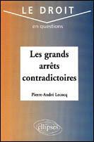 Couverture du livre « Les Grands Arrets Contradictoires » de Lecocq aux éditions Ellipses Marketing