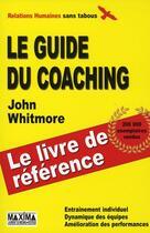 Couverture du livre « Le guide du coaching » de John Whitmore aux éditions Maxima Laurent Du Mesnil