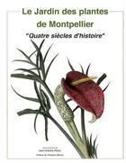 Couverture du livre « Le jardin des plantes de Montpellier ;