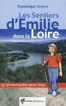 Couverture du livre « Les sentiers d'Emilie ; émilie dans la loire » de Dominique Seytre aux éditions Rando Editions